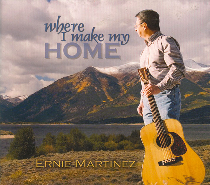 Ernie Martinez - Where I Make My Home CD