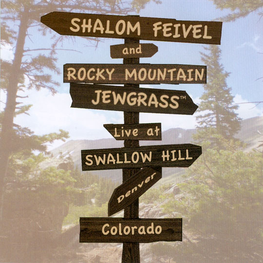 Shalom Feivel and Rocky Mountain Jewgrass - Live at Swallow Hill CD